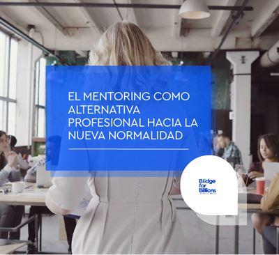 El mentoring como alternativa profesional hacia la nueva normalidad