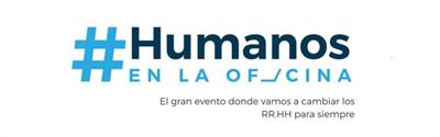 Humanos en la Oficina II El evento pionero para cambiar la vida en el trabajo