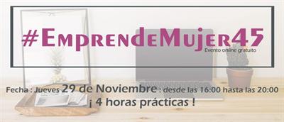 #EmprendeMujer45
