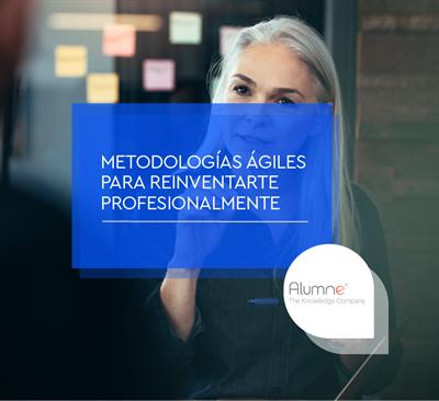 Metodologías ágiles para reinventarte profesionalmente. De directivo en banca a emprendedor con 56