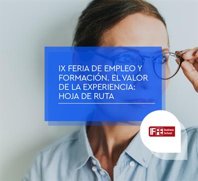 IX Feria de Empleo y Formación. El Valor de la Experiencia: Hoja de Ruta