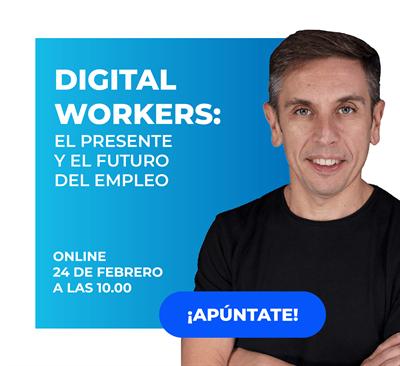 Digital Workers: el presente y el futuro del empleo