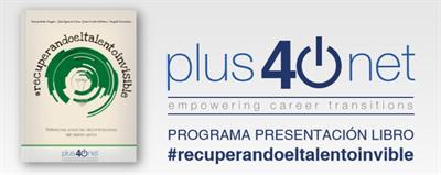Plus40net presenta el libro #recuperandoeltalentoinvible