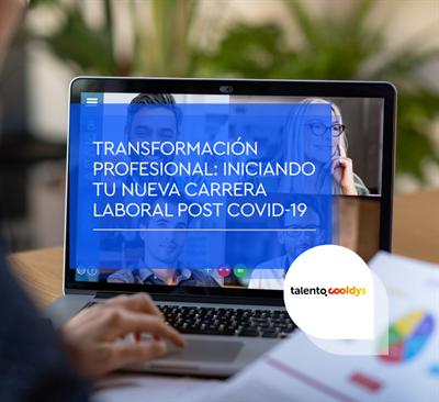 Transformación profesional: iniciando tu nueva carrera laboral post Covid-19