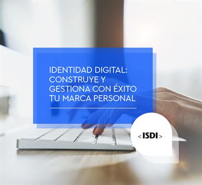 Identidad Digital: Construye y gestiona con éxito tu marca digital