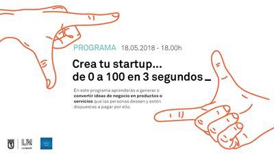 Crea tu startup… de 0 a 100 en 3 segundos
