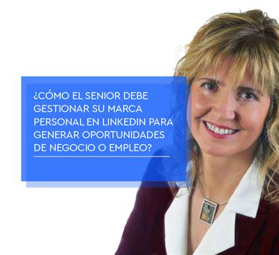 Cómo gestionar tu Marca Personal en LinkedIn para generar oportunidades de negocio o empleo