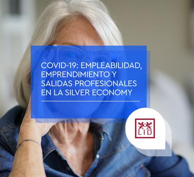 Covid-19: empleabilidad, emprendimiento y salidas profesionales en la Silver Economy