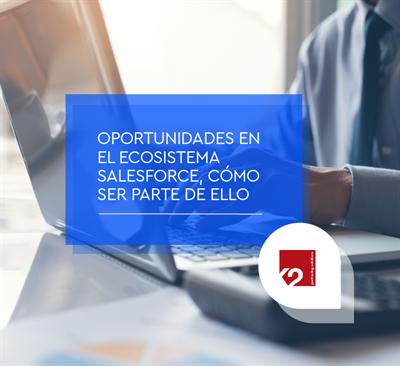 Oportunidades laborales en el ecosistema Salesforce, cómo ser parte de ello